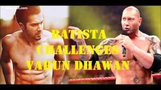Batista challenges Varun Dhawan and his response