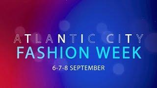 Atlantic City Fashion Week Sept 2018 PROMO