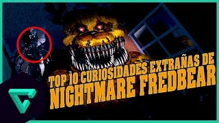 TOP: 10 CURIOSIDADES EXTRAÑAS DE NIGHTMARE FREDBEAR | FIVE NIGHTS AT FREDDY