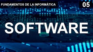 Fundamentos de la informática 05 - El software.