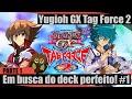 Yugioh GX Tag Force 2 (Parte 1) - Em Busca Do Deck Perfeito! #1