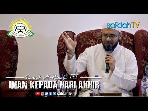 Daurah Al-Hunafa III Sesi Ke-1: Beriman Kepada Hari Akhir - Ustadz Ali Bawazier
