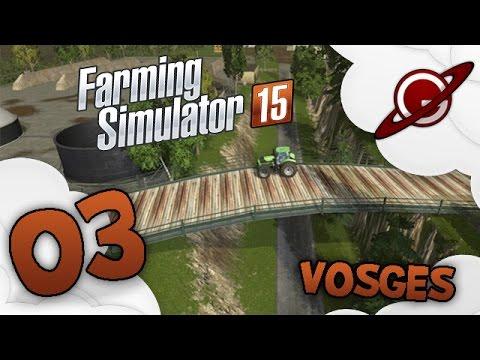 Farming Simulator 15 | Map Vosges - Episode 3: Le bûcheron fou !