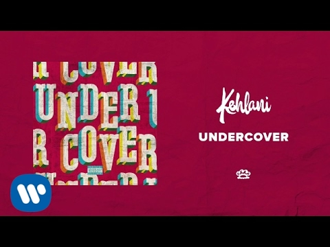 Kehlani Undercover Official Audio