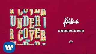 Kehlani - Undercover (Official Audio)