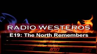 Radio Westeros E19 - The North Remembers (Grand Northern Conspiracy)