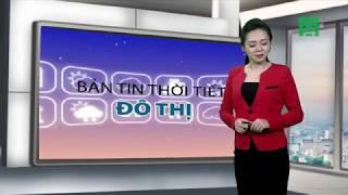Thời tiết các thành phố lớn 19/09/2018: TP HCM và Cần Thơ trời mát mẻ | VTC14