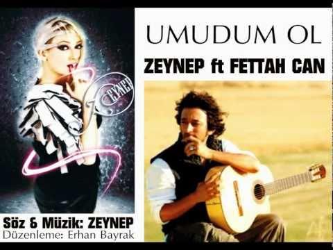 ZEYNEP ft FETTAH CAN - UMUDUM OL mp3 indir