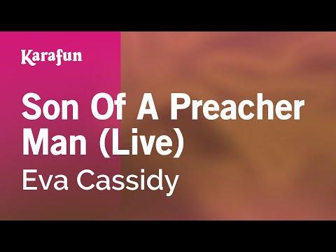 Karaoke Son Of A Preacher Man (Live) - Eva Cassidy *