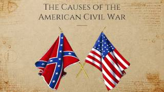 Four Causes of the American Civil War