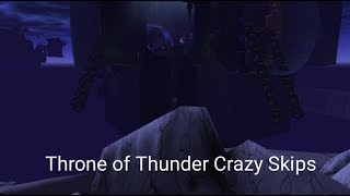 Crazy Throne of Thunder Skips and Speedruns!