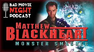 Matthew Blackheart: Monster Smasher (2002) - Bad Movie Night Podcast