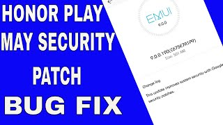 Google Releasing Update for HONOR Phones | HONOR PLAY NEW UPDATE | MAY SECURITY PATCH - HINDI