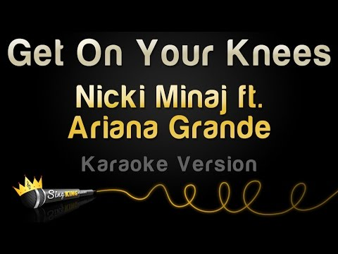 Nicki Minaj ft. Ariana Grande - Get On Your Knees (Karaoke Version)