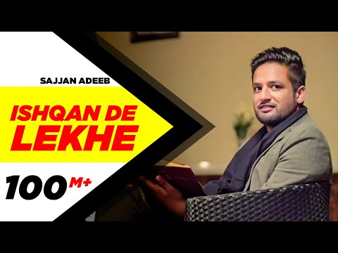 Ishqan De Lekhe (Full Song) | Sajjan Adeeb | Latest Punjabi Song Video 2016