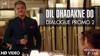 Dialogue Promo 2 | Dil Dhadakne Do | In Cinemas 5th June