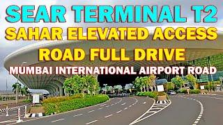Sahar Elevated Access Road SEAR Mumbai International Airport Terminal T2 full road ride HD Video