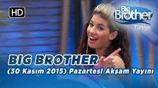 Big Brother Türkiye (30 Kasım 2015) Pazartesi Akşam Yayını İzle - Bölüm 3