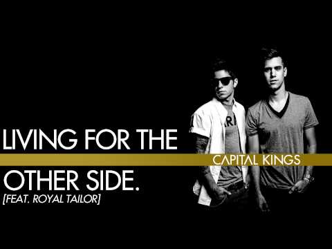 Capital Kings - Living For The Other Side. (feat. Royal Tailor) [Audio]