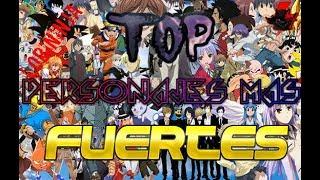 TOP 10 personajes MAS FUERTES de TODOS  los ANIME (xXLobiNinjaXx)