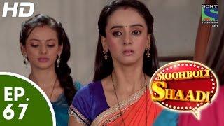 Mooh Boli Shaadi - मुह बोली शादी - Episode 67 - 3rd June, 2015