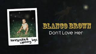 Blanco Brown - Don't Love Her (Official Audio)