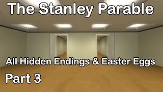 The Stanley Parable - All Hidden Endings & Easter Eggs Part 3