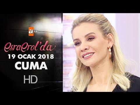Esra Erol'da 19 Ocak 2018 Cuma - 530. bölüm