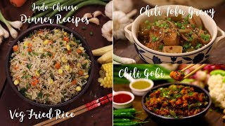 3 Delicious Indo-Chinese Dinner Recipes