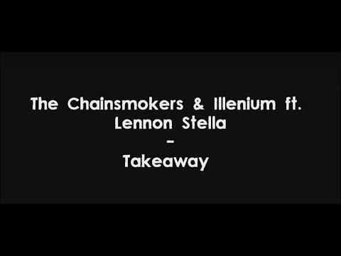 Download Lagu  The Chainsmokers & ILLENIUM ft. Lennon Stella - Takeaway s HQ Mp3 Free