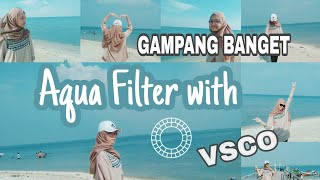 Cara edit AQUA FILTER di Vsco | Filter feeds Vsco
