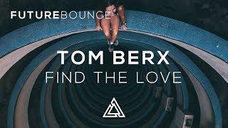 Tom Berx - Find The Love