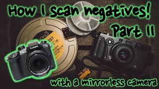 How I scan 35mm film | Part 2 | using a mirrorless camera
