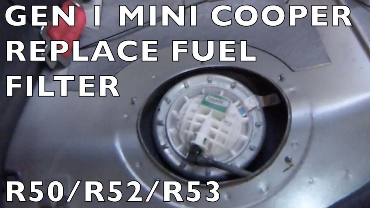 replace fuel filter - gen 1 mini cooper r50 r52 r53