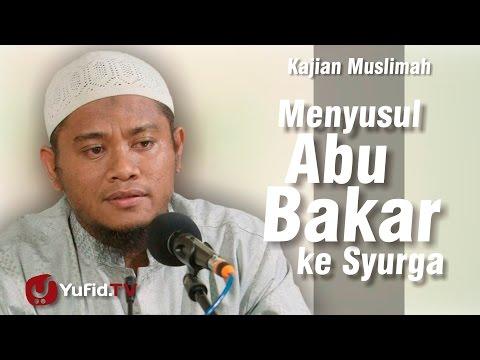 Kajian Muslimah : Menyusul Abu Bakar Ke Syurga- Ustadz Amir As Soronji,   M.Pd.I