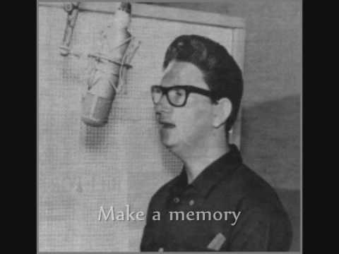 Roy Orbison - Lets Make A Memory