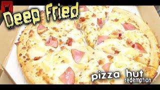 Deep Fried Pizza Hut Redemption