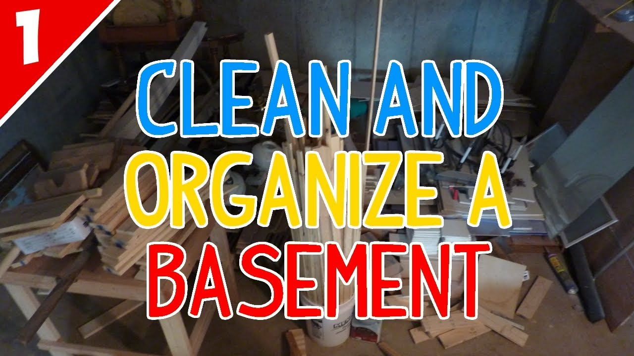 clean organize a messy basement part 1 of 2 youtube