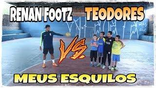 RENAN FOOTZ VS TEODORES - ESQUILETES