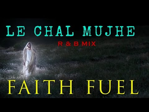 Le Chal Mujhe (R&B Edit)
