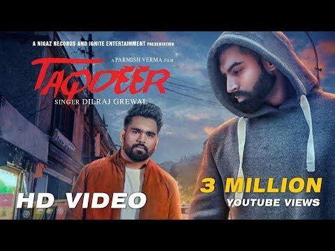 Latest Punjabi Songs 2017 | TAQDEER | Dilraj Grewal | Parmish Verma | Nigaz Reco