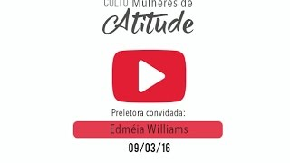 Intimidade com Deus - Edméia Williams - 09/03/16