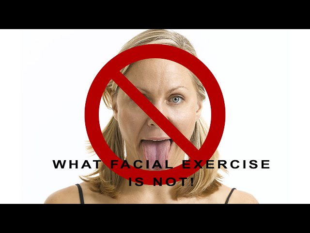 This is NOT Facial Exercise