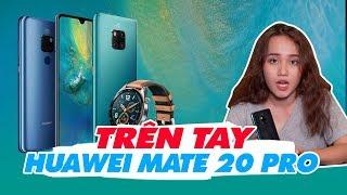 Trên tay Huawei Mate 20: Hủy diệt iPhone XS | Note 9 ?