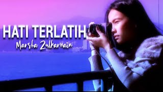 Marsha Zulkarnain - Hati Terlatih (Official Music Video)
