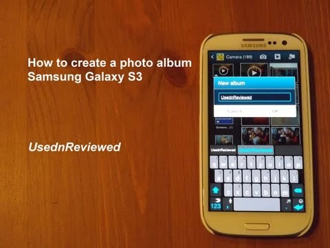How to create a Photo Album on Samsung Galaxy S3