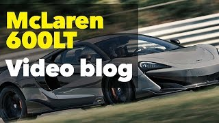 Better than a Senna? Why the 600LT may be the best McLaren yet...