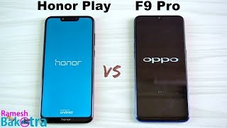 Honor Play vs Oppo F9 Pro Speed Test and Camera Comparison