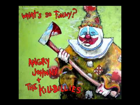 Angry Johnny And The Killbillies - Sent Him Home