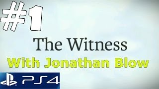 The Witness Gameplay Walkthrough with Jonathan Blow Developer Exclusive PS4 & PC Part 1